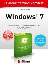Elisabeth Ravey - Windows 7 - Le mode d'emploi complet.