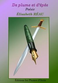 Elisabeth Réau - De plume et d'épée.