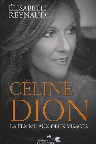 Elisabeth Reynaud - Céline Dion - La femme aux deux visages.