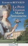 Elisabeth Reynaud - Le petit trianon de Marie-Antoinette.