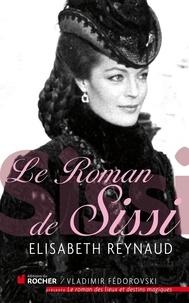 Elisabeth Reynaud - Le roman de Sissi.