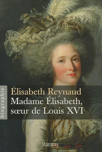 Elisabeth Reynaud - Madame Elisabeth, soeur de Louis XVI.
