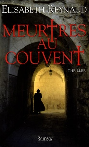Elisabeth Reynaud - Meurtres au couvent.