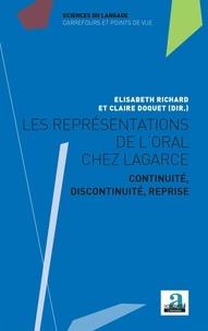 Elisabeth Richard et Claire Doquet - Les représentations de l'oral chez Lagarce - Continuité, discontinuité, reprise.