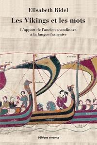 Elisabeth Ridel - Des Vikings et des mots - L'apport de l'ancien scandinave à la langue française.