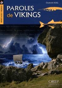 Elisabeth Ridel - Paroles de Vikings - Dictionnaire des mots issus de l'ancien scandinave dans les parlers de Normandie, des îles Anglo-Normandes et de Bretagne (du Moyen Age à nos jours).