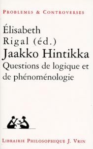 Elisabeth Rigal - Jaakko Hintikka - Questions de logique et de phénoménologie, [colloque, 12-14 mai 1994, Paris.