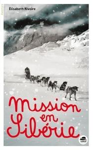 Elisabeth Rivoire - Mission en Sibérie.