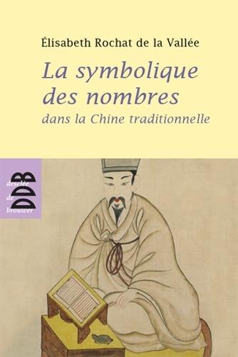 La symbolique des nombres dans la Chine traditionnelle - Elisabeth Rochat de la Vallée - Format ePub - 9782220094793 - 18,99 €