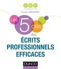 Elisabeth Rochefort et Pia de Buchet - Les 5 clés pour réussir ses écrits professionnels.
