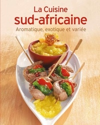 Elisabeth Rochet - La cuisine sud-africaine.