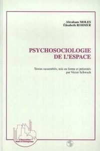 Elisabeth Rohmer et Abraham Moles - Psychosociologie de l'espace.