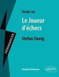 Elisabeth Rothmund - Etude sur Le joueur d'échecs, Stefan Zweig.