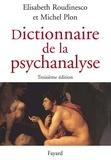 Elisabeth Roudinesco et Michel Plon - Dictionnaire de la psychanalyse - 3e édition.