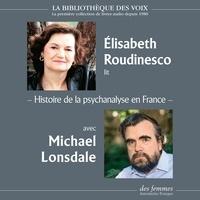 Elisabeth Roudinesco et Michael Lonsdale - Histoire de la psychanalyse en France.