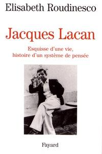 Elisabeth Roudinesco - Jacques Lacan - Esquisse d'une vie, histoire d'un système de pensée.