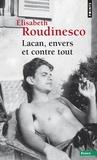 Elisabeth Roudinesco - Lacan, envers et contre tout.