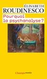 Elisabeth Roudinesco - Pourquoi la psychanalyse ?.