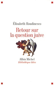 Elisabeth Roudinesco - Retour sur la question juive.