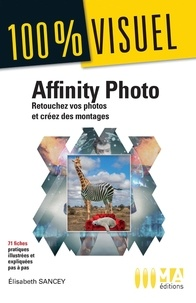 Elisabeth Sancey - Affinity photo - Retoucher vos photos et créer des montages.