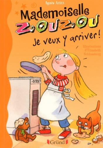 Mademoiselle Zouzou T16 - Je veux y arriver !