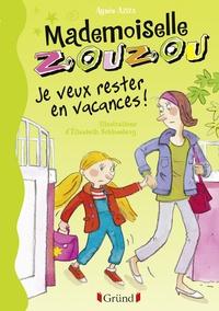 Elisabeth Schlossberg et Agnès Aziza - Mademoiselle Zouzou T19 - Je veux rester en vacances !.
