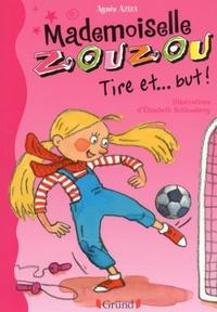 Elisabeth Schlossberg et Agnès Aziza - Mademoiselle Zouzou, tome 14 : Tire et... but !.