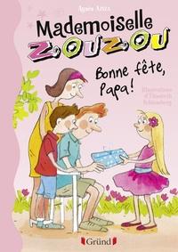 Elisabeth Schlossberg et Agnès Aziza - Mademoiselle Zouzou, Tome 17 - Bonne Fête Papa !.