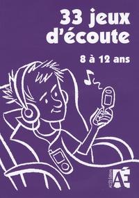 Elisabeth Schneider et Etienne Jung - 33 jeux d'écoute pour développer l'attention des enfants de 8 à 12 ans. 4 CD audio