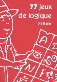 77 jeux de logique dont 14 évaluations - Pour apprendre à raisonner aux enfants de 6 à 8 ans.pdf
