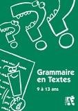 Elisabeth Schneider et Jean-Bernard Schneider - Grammaire en textes - 69 activités de langue pour apprivoiser la grammaire chez les enfants de 9 à 13 ans.