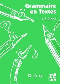Grammaire en textes - 58 activités de langue pour apprivoiser la grammaire chez les enfants de 7 à 9 ans.pdf