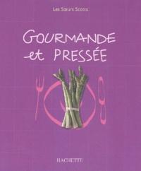 Elisabeth Scotto et Marianne Comolli - Gourmande et pressée.