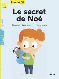 Elisabeth Sebaoun et Tony Neal - Le secret de Noé.