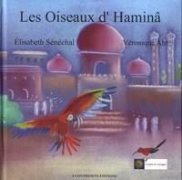 Elisabeth Sénéchal et Véronique Abt - Les oiseaux d'Haminâ.