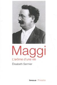 Elisabeth Sermier - Maggi, l'arôme d'une vie.