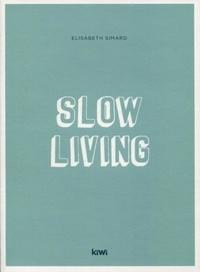 Elisabeth Simard - Slow Living.