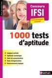 Elisabeth Simonin - 1000 tests d'aptitude concours IFSI - Entraînement intensif.