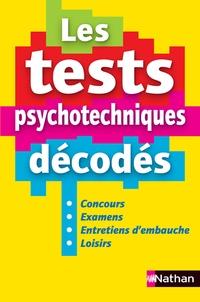 Elisabeth Simonin - Les test psychotechniques décodés - Concours, examens, entretiens d'embauche, loisirs.