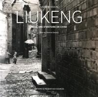 Elisabeth Souliac et Catherine Despeux - Liukeng - Mille ans d'histoire en Chine.