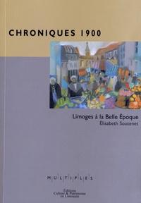 Elisabeth Soutenet - Chroniques 1900 - Limoges à la Belle Epoque.