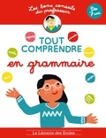 Elisabeth Spiering et Camille Chauchat - Tout comprendre en grammaire.