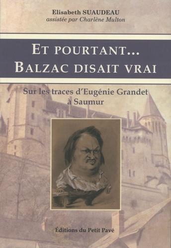 Et pourtant... Balzac disait vrai. Sur les traces d'Eugénie Grandet à Saumur