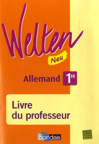 Elisabeth Thomas et Gabriele Sollfrank-Deshusses - Welten 1e Neu LV1-LV2 - Livre du profeseur.