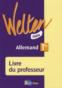 Elisabeth Thomas et Gabriele Sollfrank-Deshusses - Welten Neu, Allemand Tle LV1-LV2 - Livre du professeur.