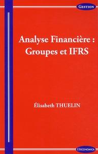 Analyse financière : groupes et IFRS - Elisabeth Thuelin  