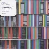 Elisabeth Tran-Mignard et Christine Lebon - Chromatic - Une vie haute en couleurs - Nacarat-Béal & Blankaert Architectes.