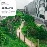 Elisabeth Tran-Mignard et Madeleine Arminjon - Contrastes - Arpentère - Paysages et projets urbains.