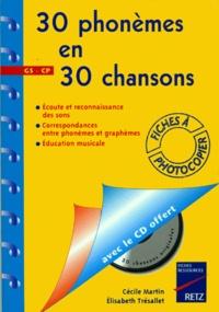 Elisabeth Trésallet et Cécile Martin - 30 Phonèmes en 30 chansons - Fichier. 1 CD audio