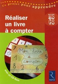Elisabeth Trésallet et Renée Bosc - Réaliser un livre à compter MS-GS. 1 CD audio